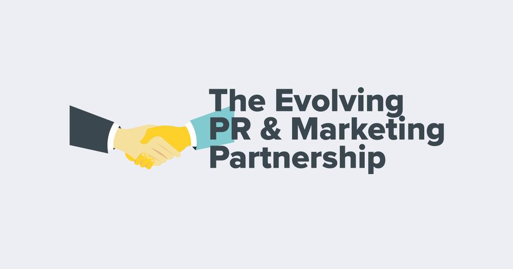 The Evolving PR & Marketing Partnership