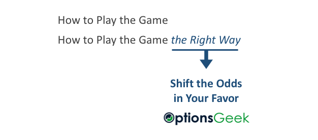 Play the game the right way means knowing the answers to the 2 options questions that separate you from the Top 1%.