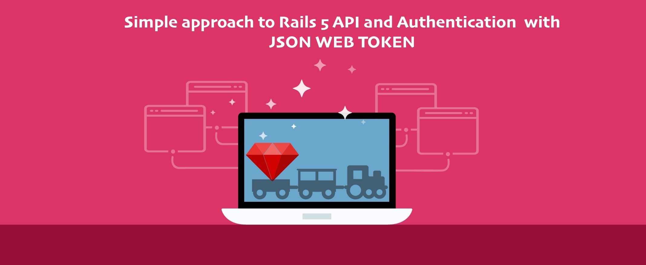 Simple approach to Rails 5 API authentication with Json Web