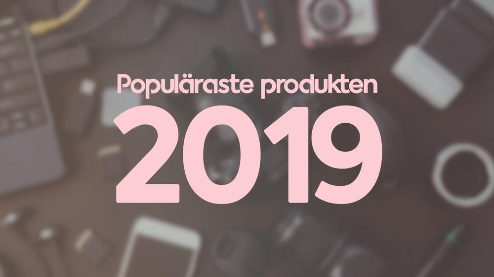 Årets mest populära produkter 2019