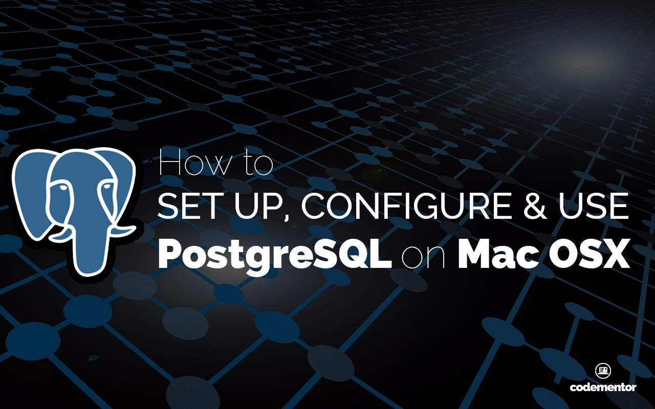 Getting Started with PostgreSQL on Mac OSX
