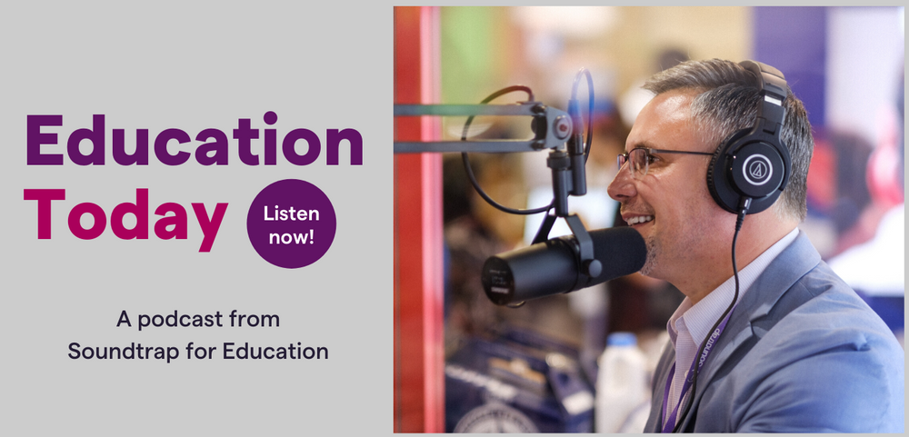 Education Today - A podcast from Soundtrap for Education