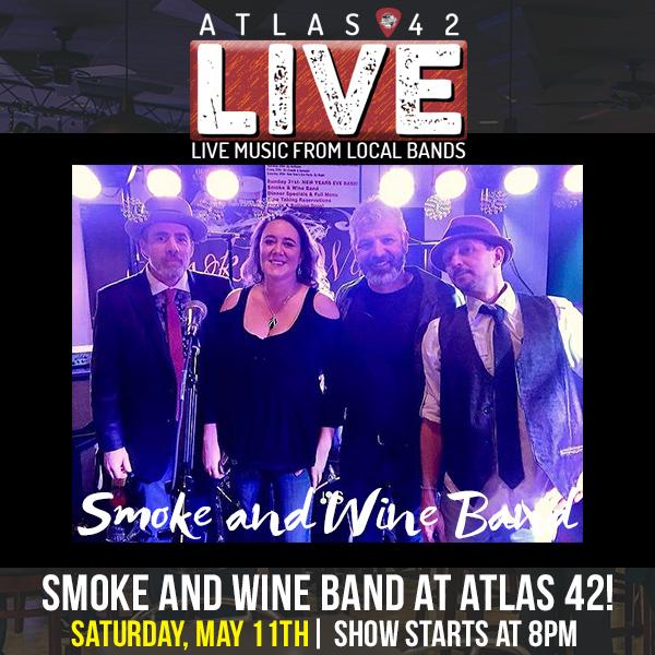Atlas 42 - Smoke and Wine Band - May 11, 2019