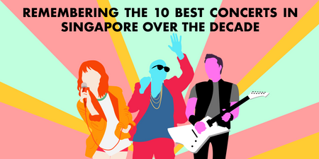 10/10: Remembering the 10 best concerts that happened in Singapore over the decade