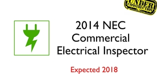 2014 NEC- Commercial Electrical Inspector- Under Construction