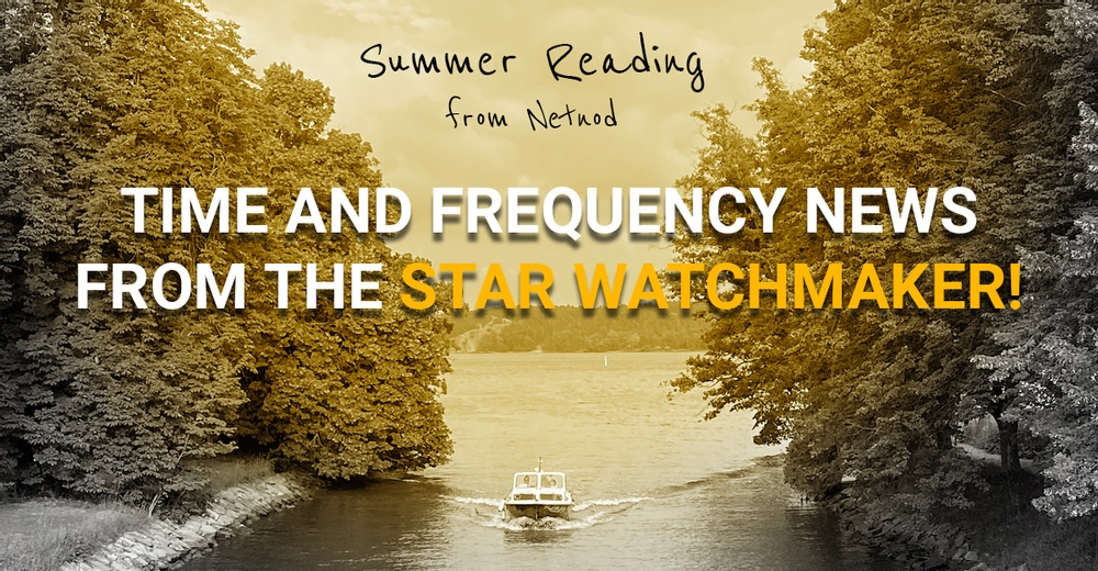 time and frequency news from the star watchmaker