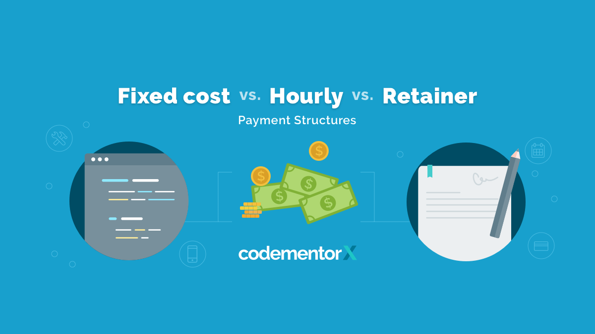Fixed Cost vs. Hourly vs. Retainer: How to Pay a Freelance Developer
