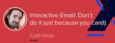 Interactive Email: Don't Do It Just Because You Can(t) [VIDEO]