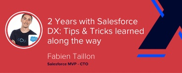 Two Years with Salesforce DX: Tips and Tricks Learned Along the Way [VIDEO]