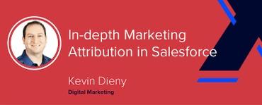 In-depth Marketing Attribution in Salesforce [VIDEO]