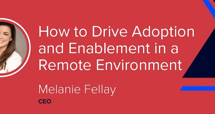 Drive Adoption and Enablement