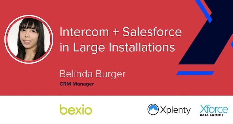 Intercom + Salesforce in Large Installations