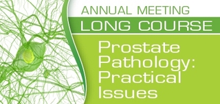 Annual Meeting - Prostate Pathology Long Course