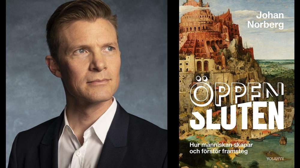 Idéhistorikern Johan Norberg är aktuell september 2020 med boken Öppen/Sluten - Hur människan skapar och förstör framsteg