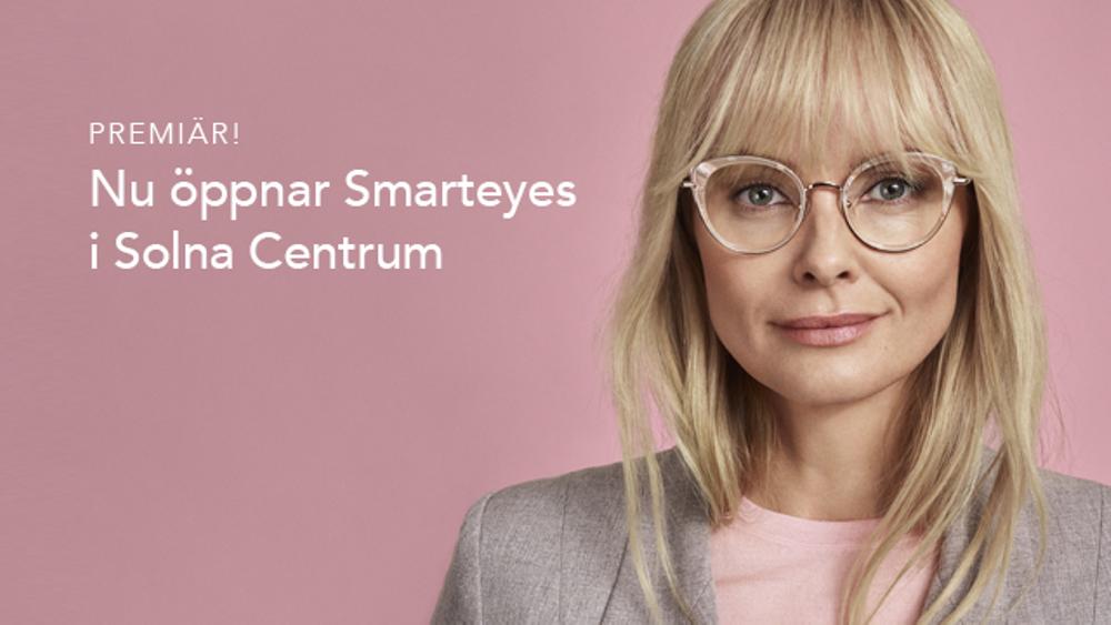 Smarteyes öppnar i Solna Centrum 9/5.