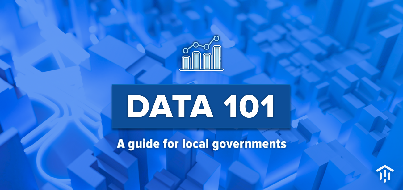 Data 101: A Guide for Local Governments
