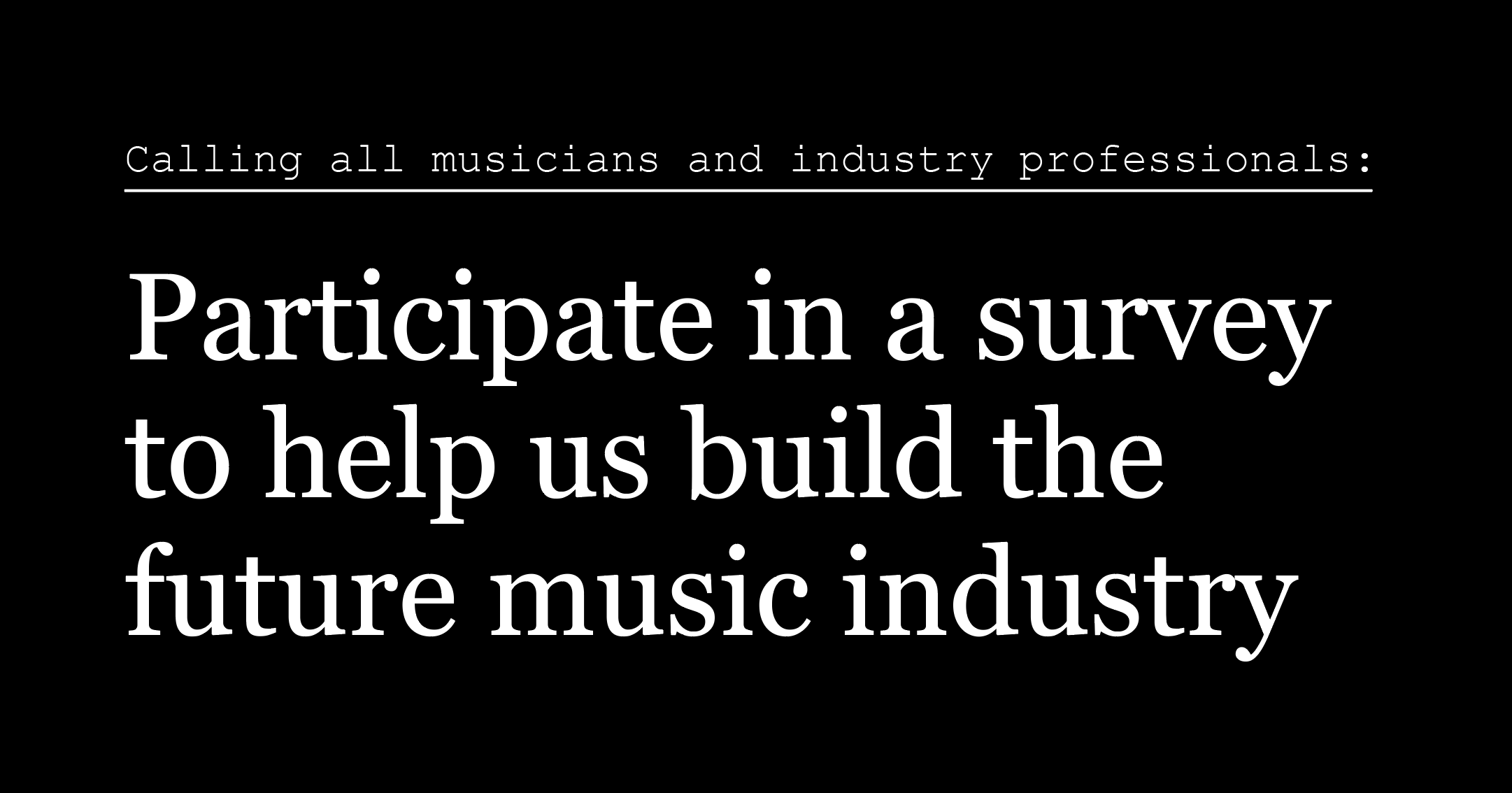 [SURVEY] Help us build the future music industry we want and need