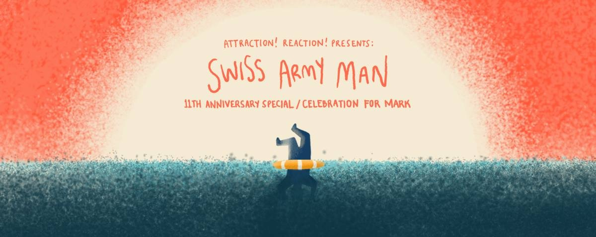 Attraction! Reaction! Presents: Swiss Army Man