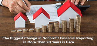 The Biggest Change in Nonprofit Financial Reporting in More Than 20 Years is Here