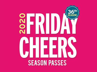 Friday Cheers - 2020 Season Pass