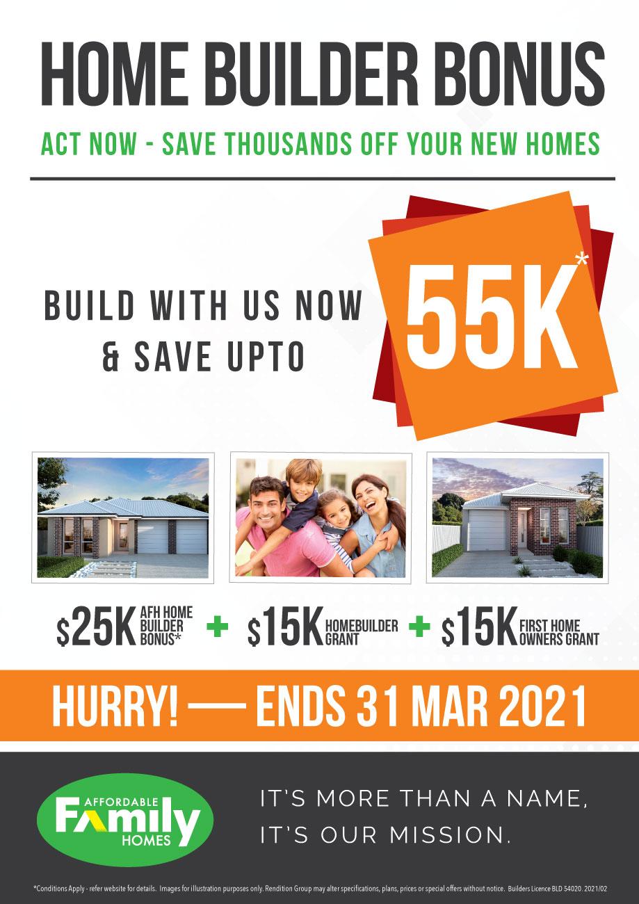 Home Builder Bonus - save up to 55k!*