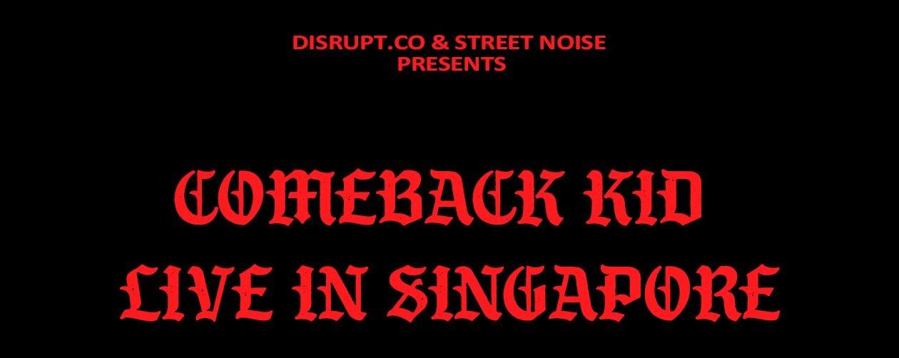 [POSTPONED] Comeback Kid Live In Singapore
