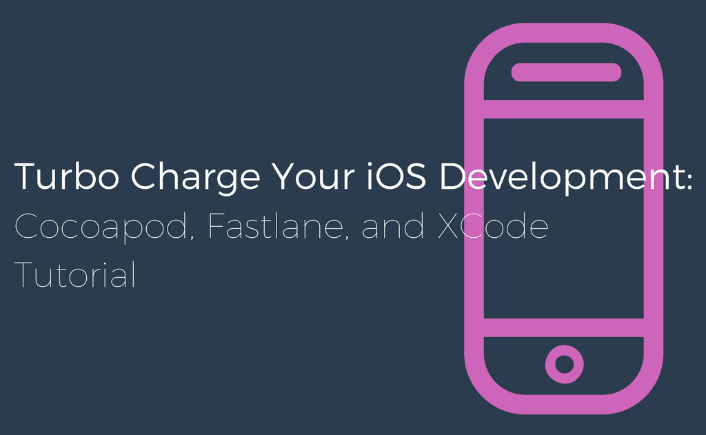 Turbocharge Your iOS Development: Cocoapods, fastlane, and