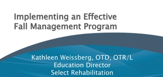 Implementing an Effective  Fall Management Program