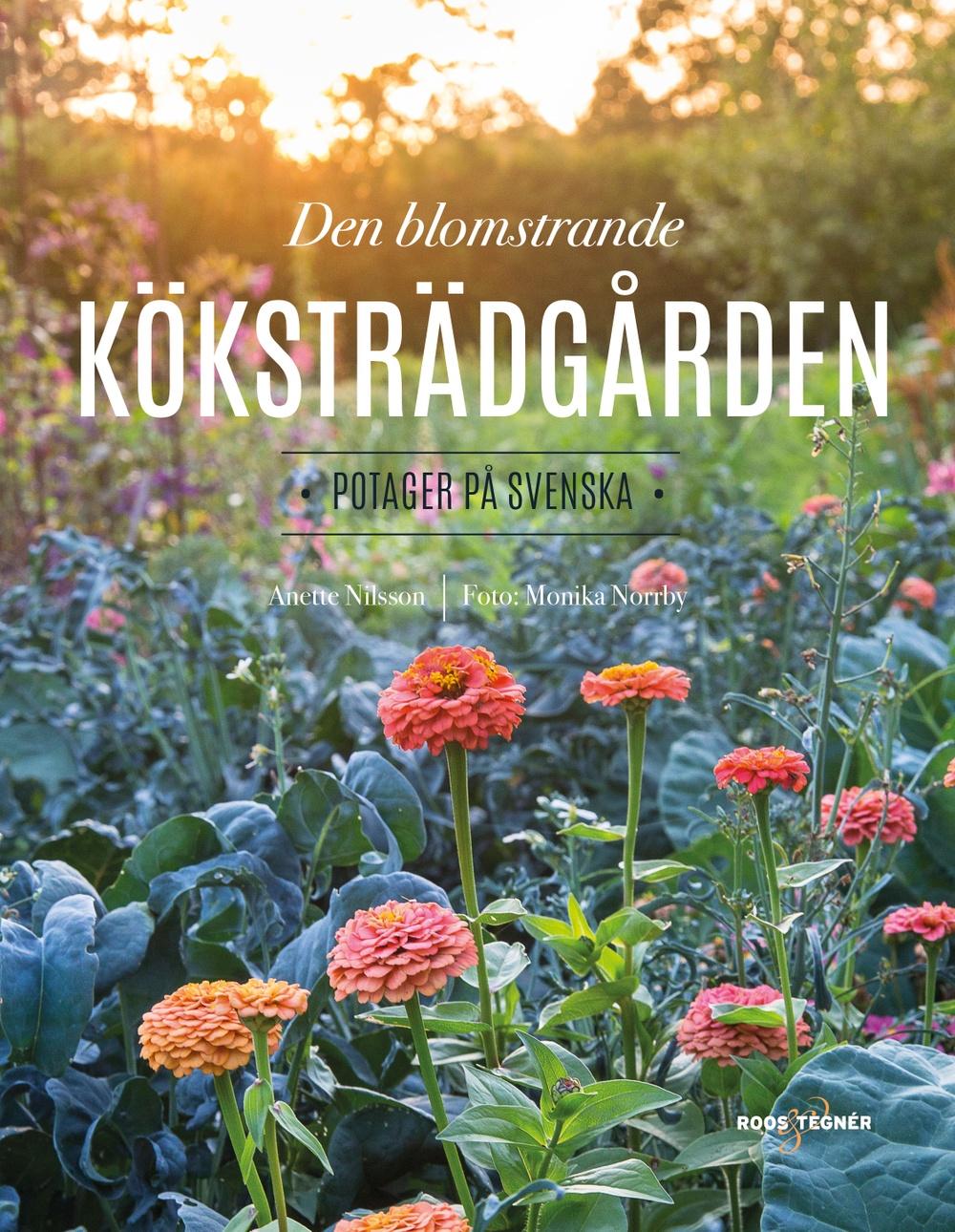 Bokomslag: Den blomstrande köksträdgården - potager på svenska
