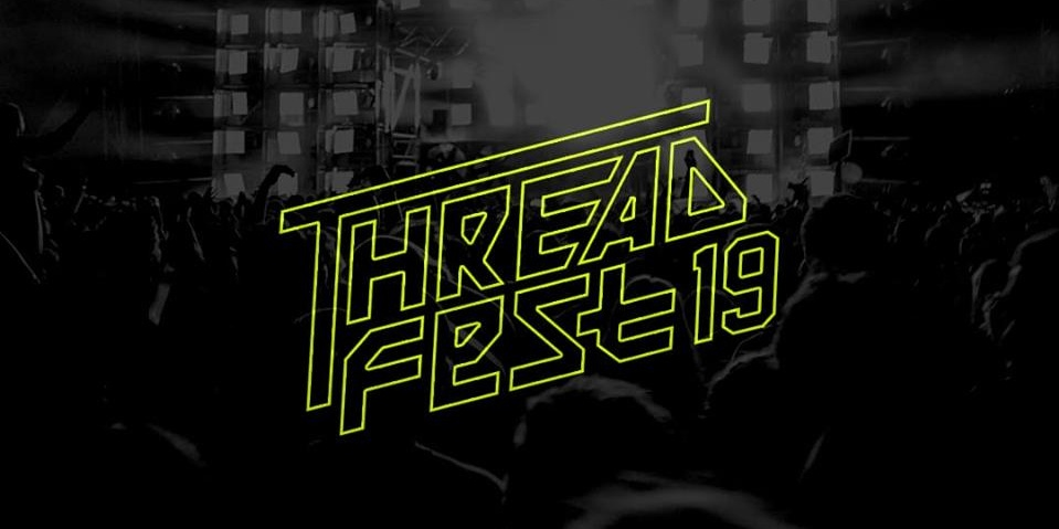 Save the date for Threadfest 2019