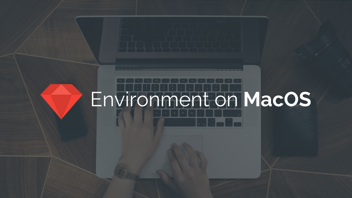 3 Steps to Set up a Ruby Environment on macOS | Codementor