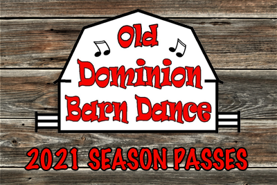 Old Dominion Barn Dance - 2021 Season Passes