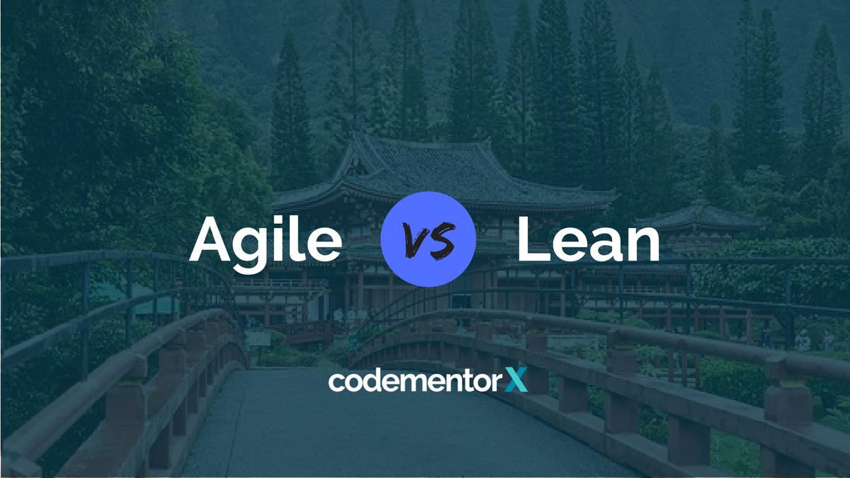 Software Development Methodologies Lean Vs Agile Principles