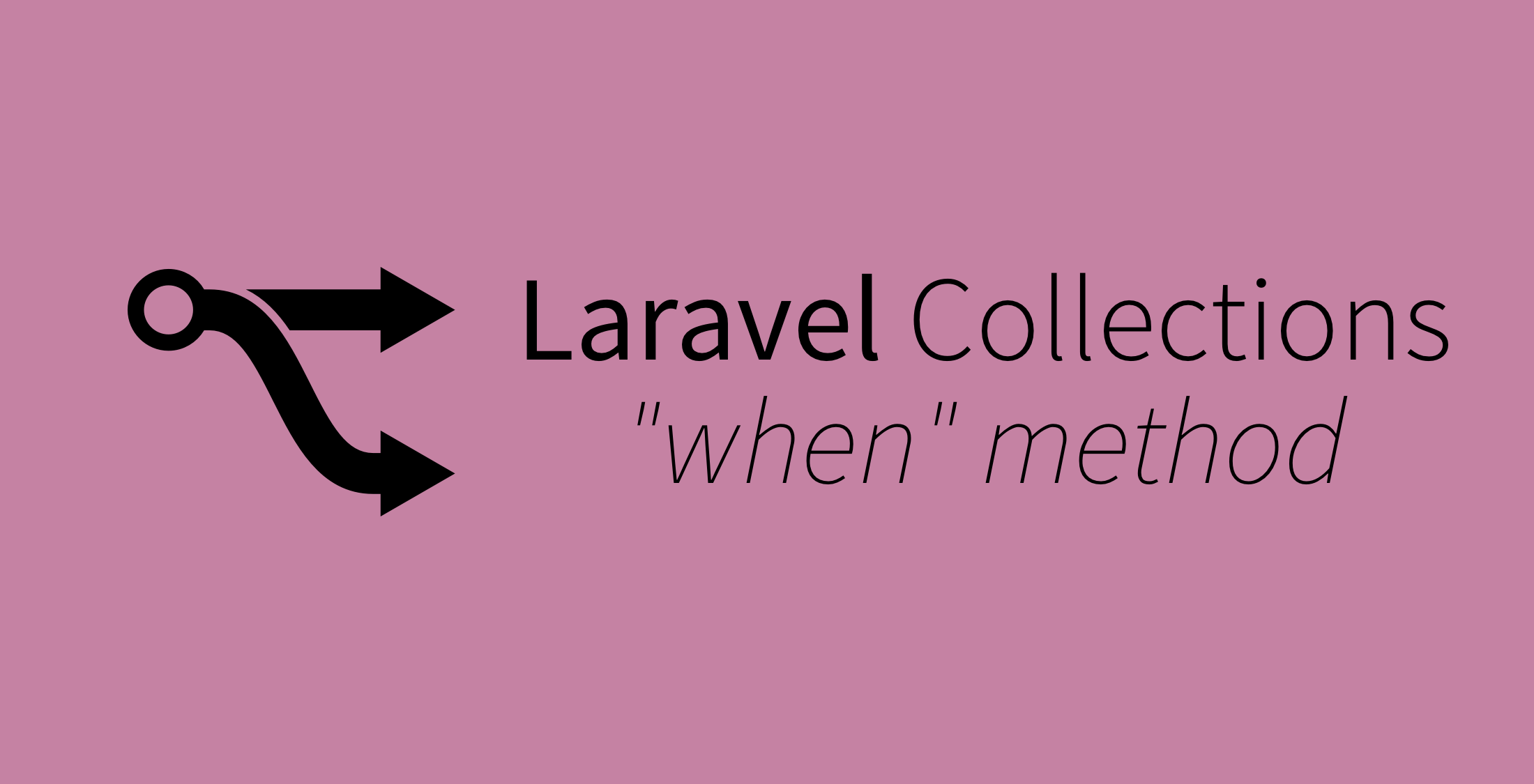 "Laravel Collections ""when"" Method"