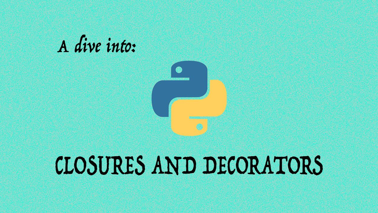 A dive into python closures and decorators part 1 - Dive into python ...