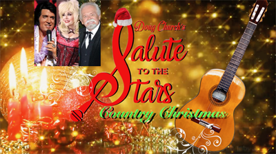 BT - Doug Church's Salute to the Stars of Country Christmas Show - December 18, 2021, doors 2:00pm