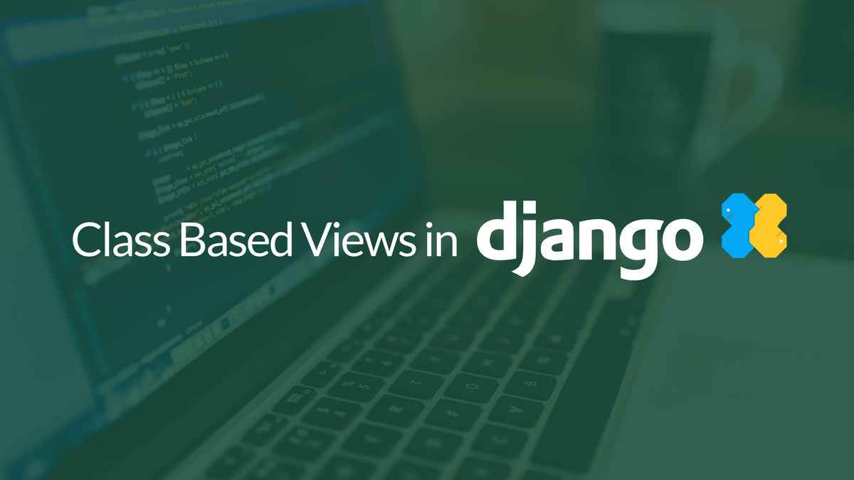 Working With Class Based Views In Django