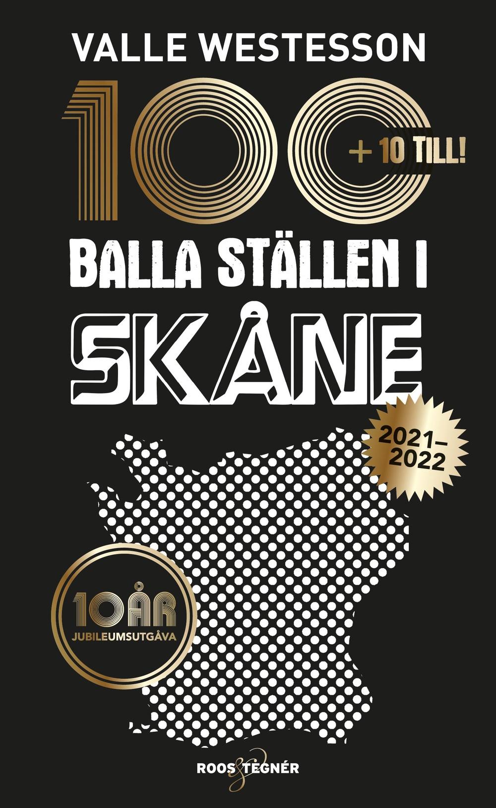 Bokomslag: 100 balla ställen i Skåne 2021-2022