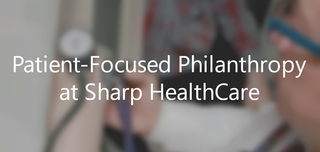 July 27 | Patient-Focused Philanthropy at Sharp HealthCare