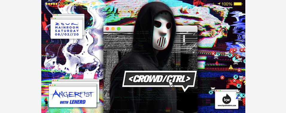 Crowd CTRL presents Angerfist, supported by LeNERD