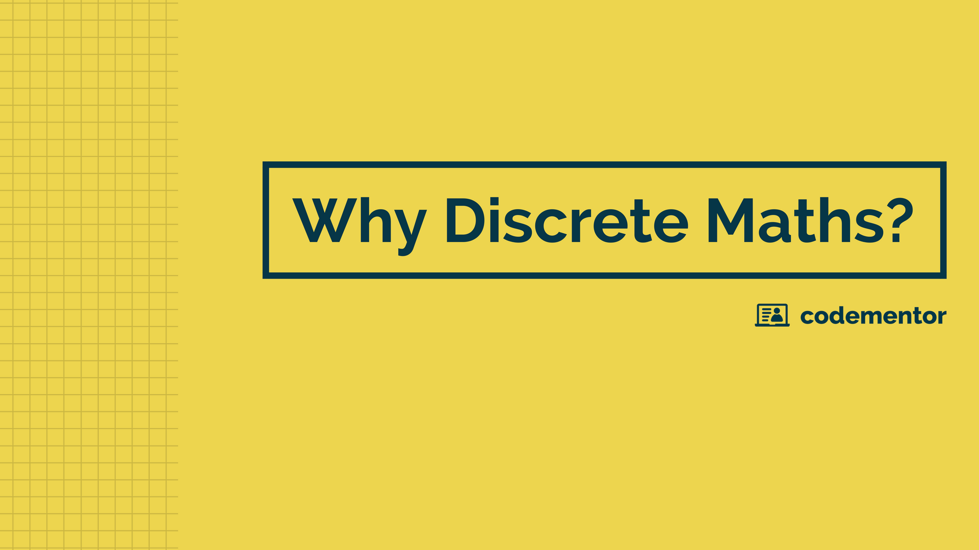 Why Discrete Maths?