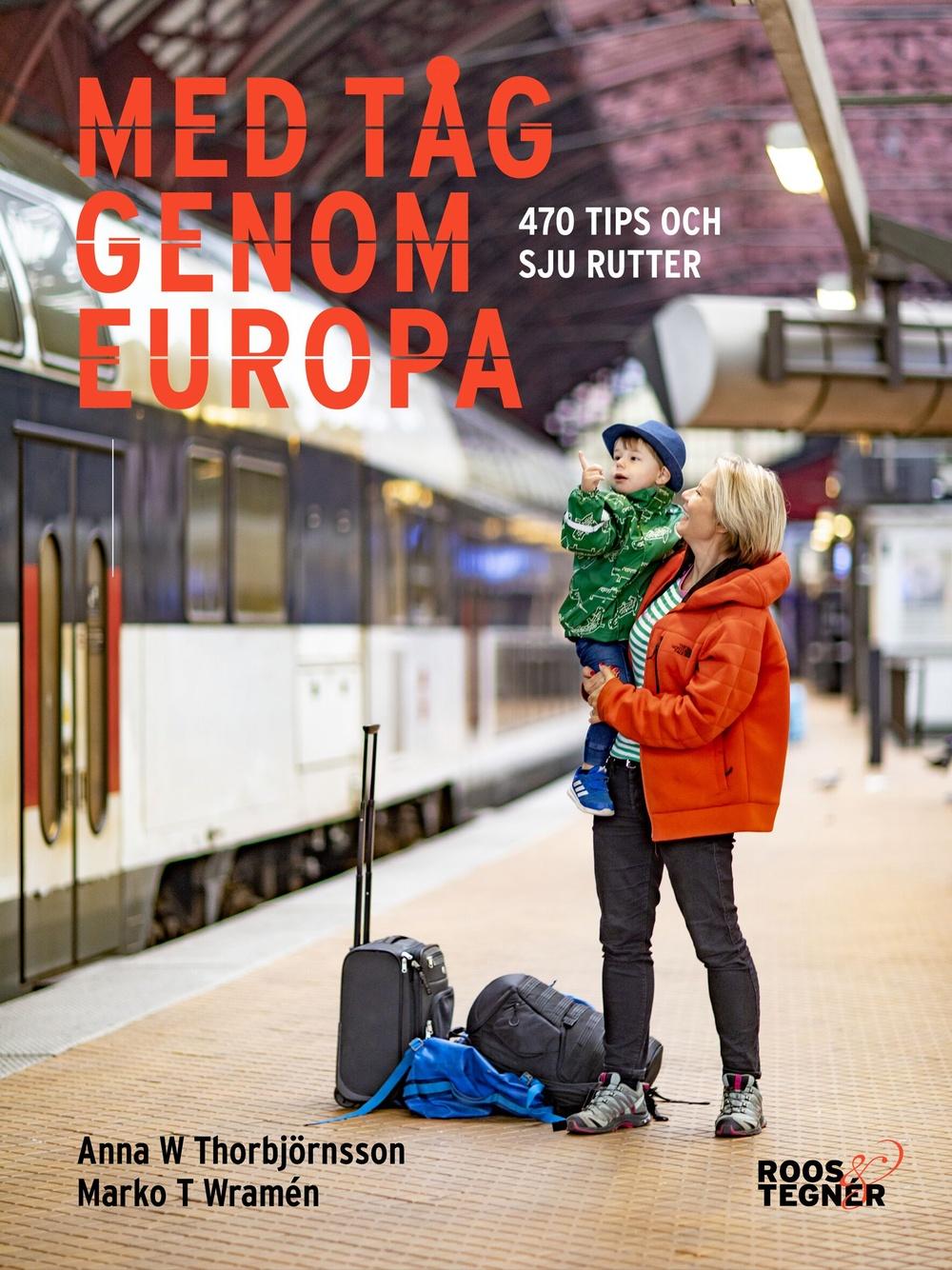 Bokomslag: Med tåg genom Europa