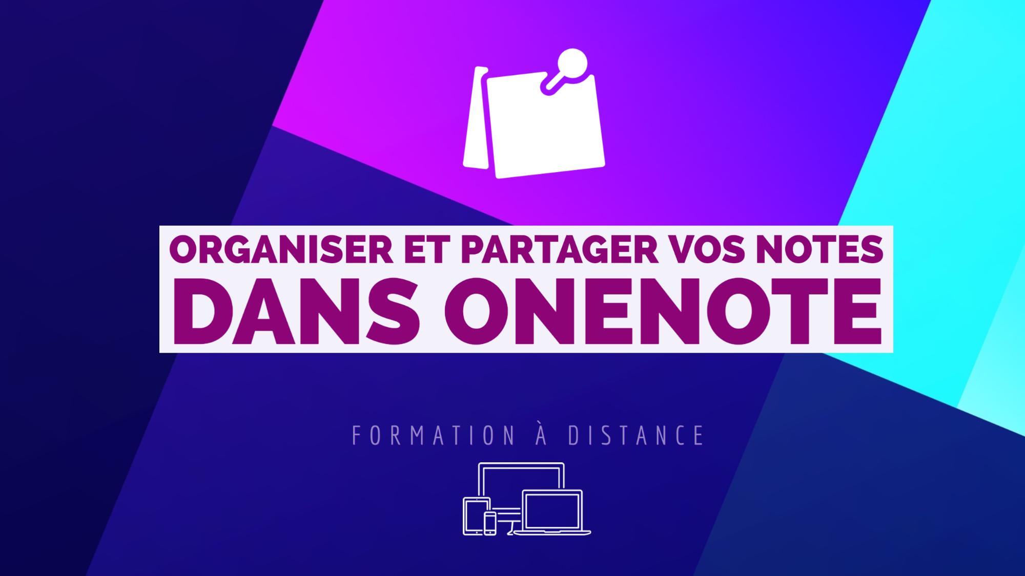 Représentation de la formation : Organiser et partager vos notes dans OneNote