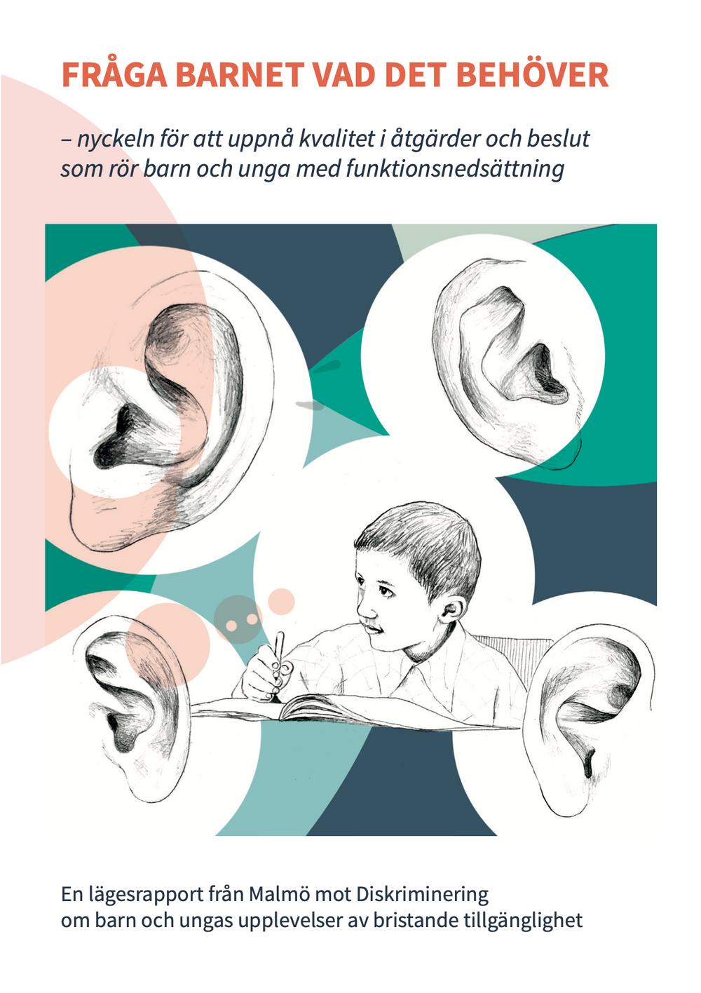 Omslag: rapporten Fråga barnet vad det behöver – nyckeln för att uppnå kvalitet i åtgärder och beslut som rör barn och unga med funktionsnedsättning.