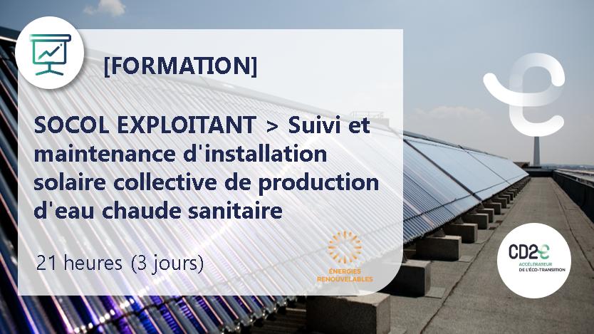 Représentation de la formation : SOCOL EXPLOITANT > Suivi et maintenance d'installation solaire collective de production d'eau chaude sanitaire