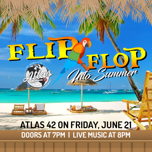 Atlas 42 - Flip Flop Into Summer - June 21, 2019, doors 7pm