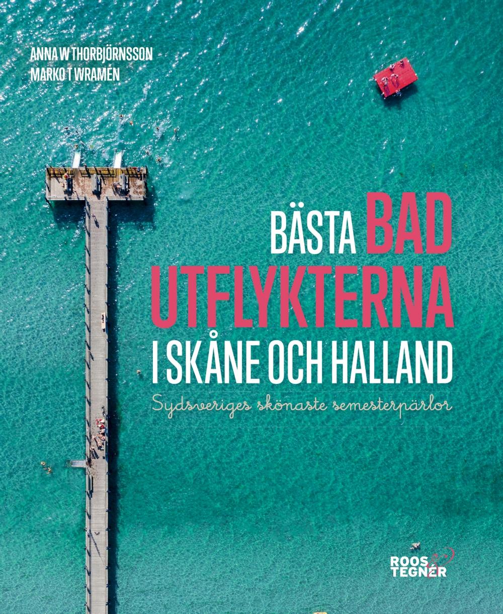Bokomslag: Bästa badutflykterna i Skåne och Halland