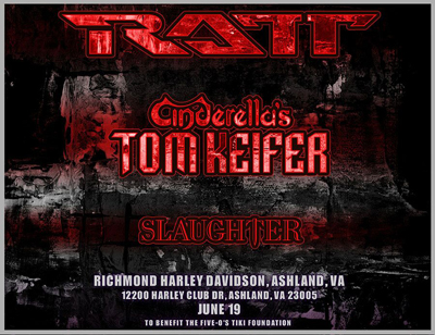 FOTF Concerts - RATT with Slaughter & Cinderella's Tom Keifer - June 19, 2020, doors 5:30pm