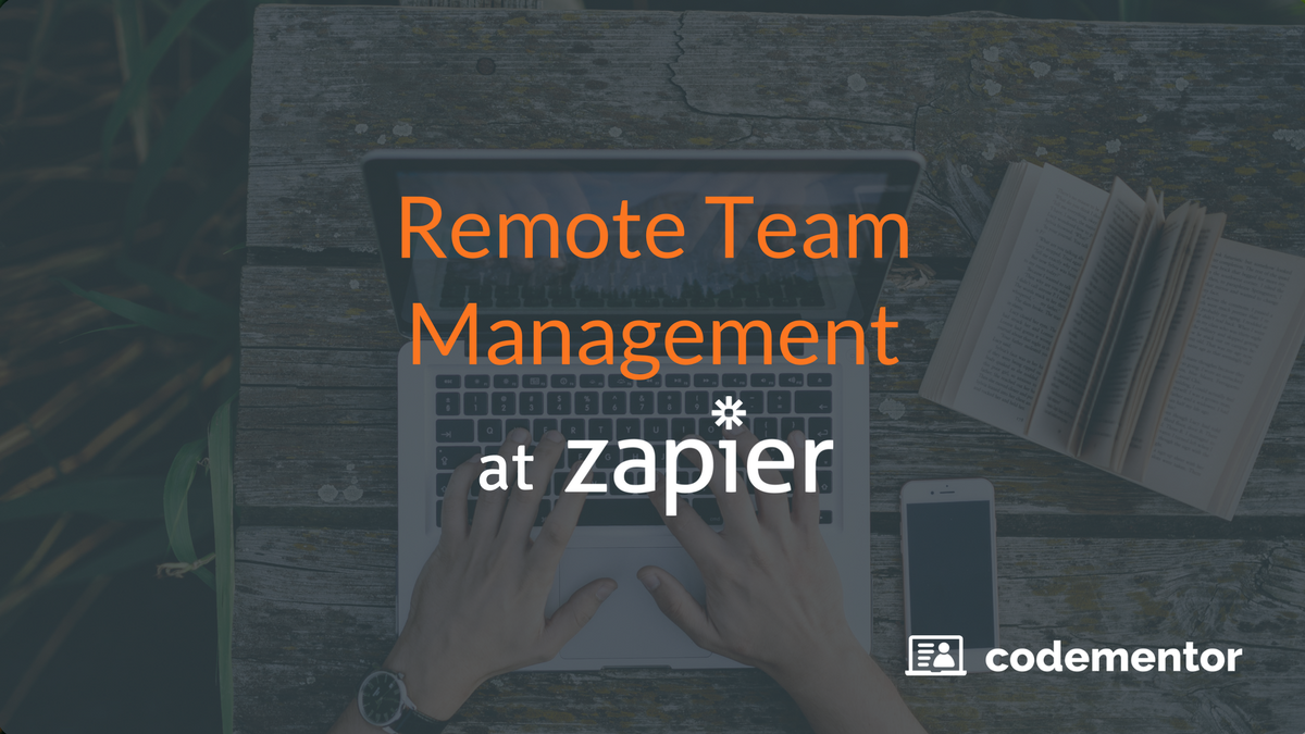 Remote Team Management: How Zapier Succeeded