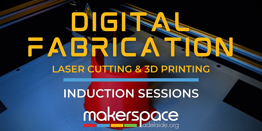 Laser Cutting & 3D Printing - Digital Fabrication Inductions